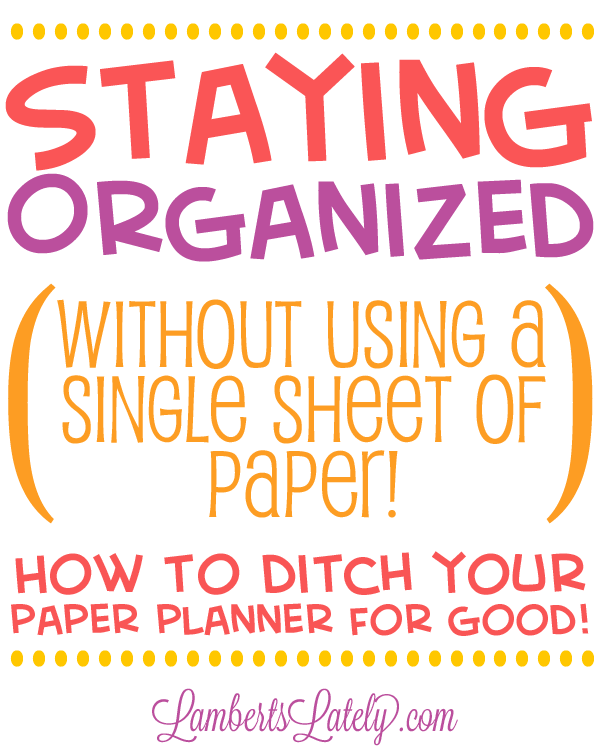 How to stay organized without using a paper planner!  This is great if you need a different way to stay organized or if you're a tech junkie.