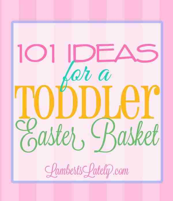 101 Ideas For A Toddler Easter Basket Lamberts Lately