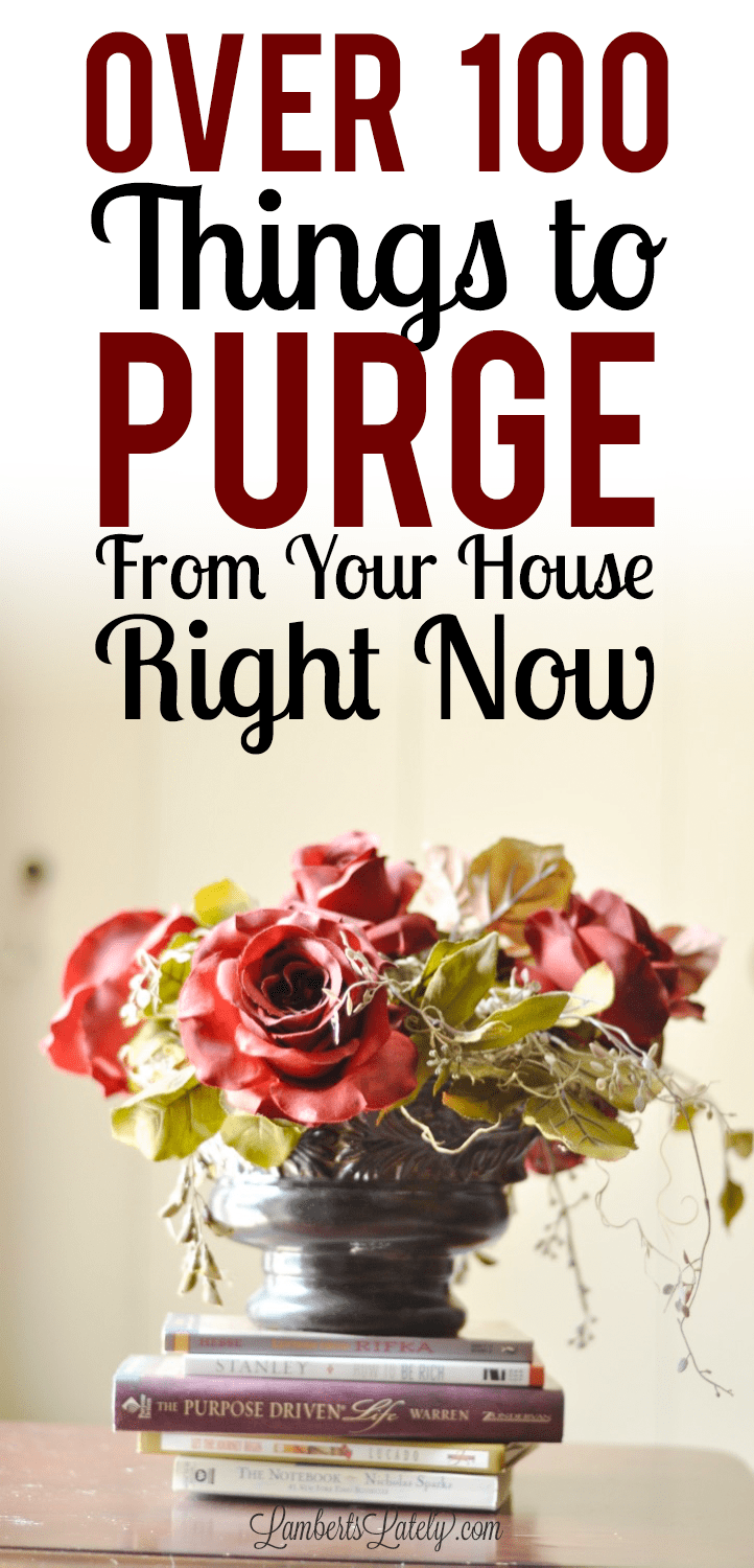 This is a great list of things to purge from your house to make it clean and organized! Items to Throw Away to Declutter || Great motivation when you're moving or just trying to tame clutter.